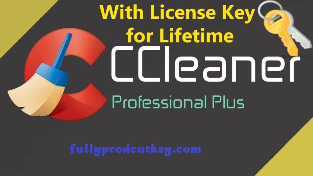 CCleaner Pro Crack 5.76 Plus Activation Key Free Download